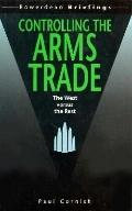 Controlling the Arms Trade The West Versus the Rest