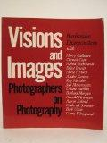 Visions and Images, American Photographers on Photography