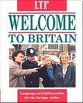 Welcome to Britain: Language and Information for the Foreign Visitor