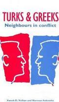 Turks & Greeks Neighbors in Conflict