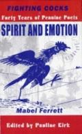 Fighting Cocks - Forty Years of Pennine Poets : Spirit and Emotion