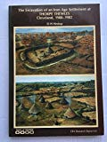 The Excavation of an Iron Age Settlement at Thorpe Thewles, Cleveland, 1980-82 (CBA Research...