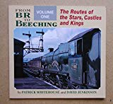 From British Rail to Beeching: The Routes of the Stars, Castles and Kings v. 1