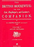 British Housewife Or, The Cook, Housekeeper's, and Gardiner's Companion  October, November, ...