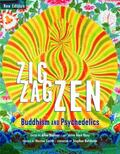 Zig Zag Zen : Buddhism and Psychedelics (New Edition)