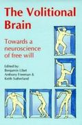 Volitional Brain Towards a Neuroscience of Free Will