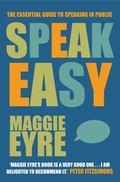 Speak Easy : The essential guide to speaking in Public