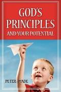 God's Principles and Your Potential: Exploring the Myth of a Capricious God and Releasing th...