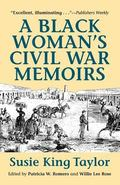 Black Woman's Civil War Memoirs Reminiscences of My Life in Camp With the 33rd U.S. Colored ...