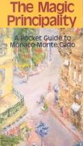 Magic Principality A Pocket Guide to Monaco-Monte Carlo