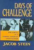 Days of Challenge The Making of a Modern American Jewish Leader