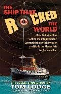 Ship That Rocked the World : How Radio Caroline Defied the Establishment, Launched the Briti...