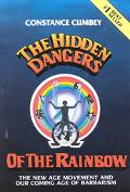 Hidden Dangers of the Rainbow The New Age Movement and Our Coming Age of Barbarism