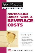 Controlling Liquor, Wine, & Beverage Costs