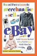 How and Where to Locate the Merchandise to Sell on Ebay Insider Information You Need to Know...