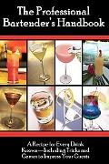Professional Bartenders Handbook A Recipe for Every Drink Knownincluding Tricks and Games to...