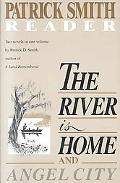 River Is Home And Angel City. a Patrick Smith Reader