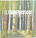 Primer Bosque/ the First Forest