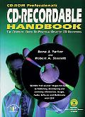 Cd-Rom Professional's Cd-Recordable Handbook The Complete Guide to Practical Desktop Cd