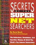 Secrets of the Super Net Searchers The Reflections, Revelations and Hard-Won Wisdom of 35 of...