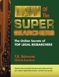 Law of the Super Searchers The Online Secrets of Top Legal Researchers
