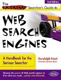 Extreme Searcher's Guide to Web Search Engines A Handbook for the Serious Searcher