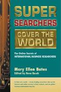 Super Searchers Cover the World The Online Secrets of International Business Researchers