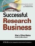 Building & Running a Successful Research Business A Guide for the Independent Information Pr...