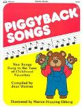 Piggyback Songs New Songs Sung to the Tunes of Childhood Favorites