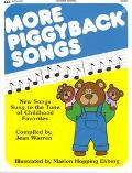 More Piggyback Songs: New Songs Sung to the Tune of Childhood Favorites