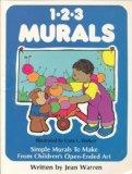 1-2-3 Murals: Simple Murals to Make from Children's Open-Ended Art
