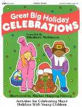 Great Big Holiday Celebrations Activities for Celebrating Major Holidays With Young Children
