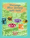 Teenage New Jersey 1941-1975