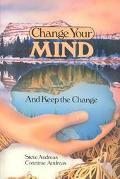 Change Your Mind-And Keep the Change Advanced Nlp Submodalities Interventions