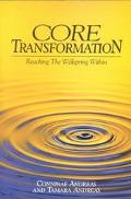 Core Transformation Reaching the Wellspring Within