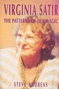 Virginia Satir: The Patterns of Her Magic