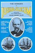 Voyages of Joshua Slocum Voyage of the Destroyer from New York to Brazil  Sailing Alone Arou...