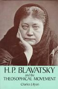 H. P. Blavatsky and the Theosophical Movement A Brief Historical Sketch