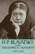 H. P. Blavatsky and the Theosophical Movement