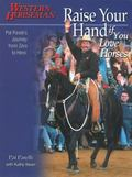 Raise Your Hand If You Love Horses Pat Parelli's Journey From Zero To Hero
