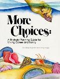 More Choices A Strategic Planning Guide for Mixing Career and Family