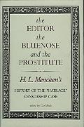 Editor, the Bluenose, and the Prostitute H.L. Mencken's History of the Hatrack Censorship Case