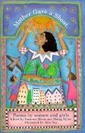 Mother Gave a Shout: Poems by Women and Girls - Susanna Steele - Hardcover - U.S. ed