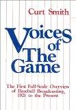 Voices of the Game: The First Full-Scale Overview of Baseball Broadcasing, 1921 to the Present