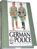 Uniforms, Organizations & History of the German Police, Vol. 1