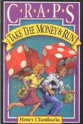 Craps; Take Money and Run