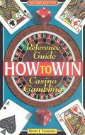 Reference Guide to Casino Gambling How to Win