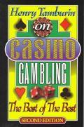 Henry Tamburin on Casino Gambling The Best of the Best