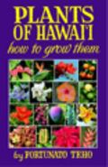 Plants of Hawaii - How to Grow Them