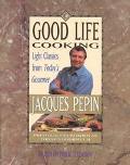 Good Life Cooking Light Classics from Today's Gourmet